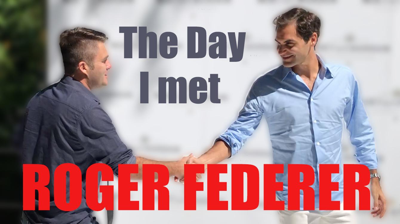 The Day I met Roger Federer